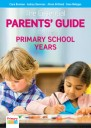 The Essential Parents' Guide to the Primary School Years