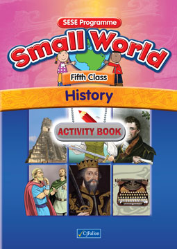 Small World – Fifth Class – History Activity Book