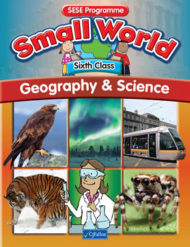 Small World – Sixth Class – Geography & Science