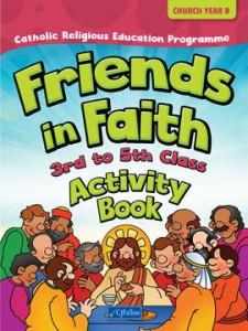 Friends in Faith Activity Book – 3rd to 5th Class (Church Year B)
