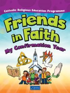 Friends in Faith – My Confirmation Year