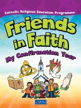 Friends in Faith – My Confirmation Year