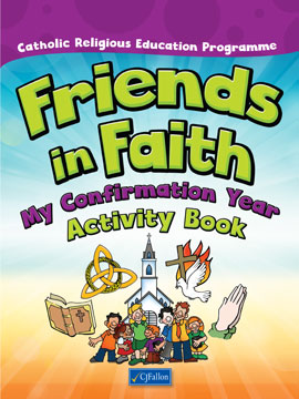 Friends in Faith – My Confirmation Year Activity Book