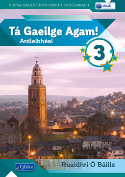 Tá Gaeilge Agam! 3 - Student Book