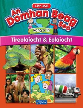 An Domhan Beag Seo – Rang a Trí – Tíreolaíocht & Eolaíocht