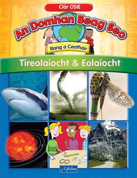 An Domhan Beag Seo – Rang a Ceathair – Tíreolaíocht & Eolaíocht