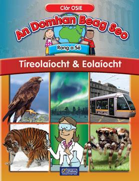 An Domhan Beag Seo – Rang a Sé – Tíreolaíocht & Eolaíocht
